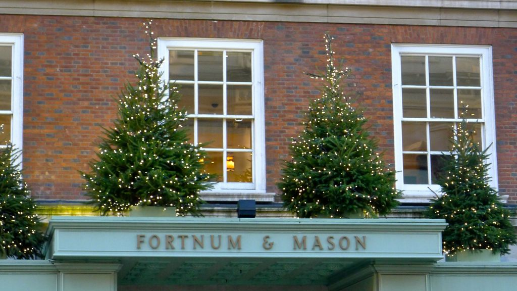 Fortnum and Mason is already for XMAS. In fact all the big shops are.